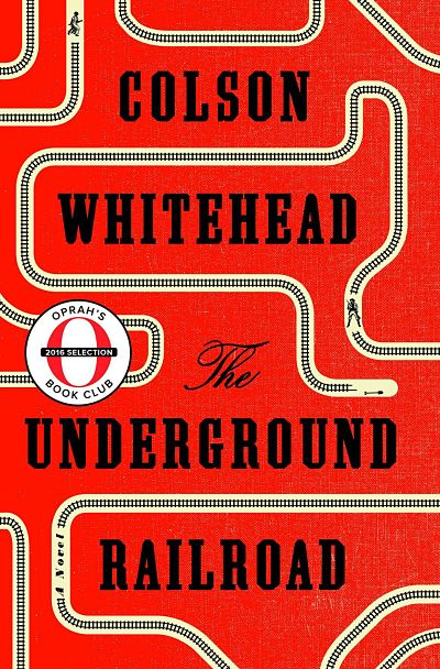 Cover of The Underground Railroad by Colson Whitehead