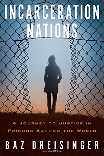 Cover of Incarceration Nations by Baz Dreisinger