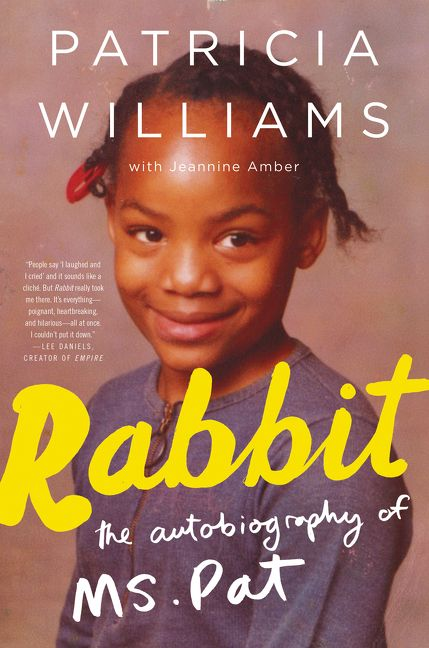 Cover of Rabbit: the autobiography of Ms. Pat by Patricia Williams