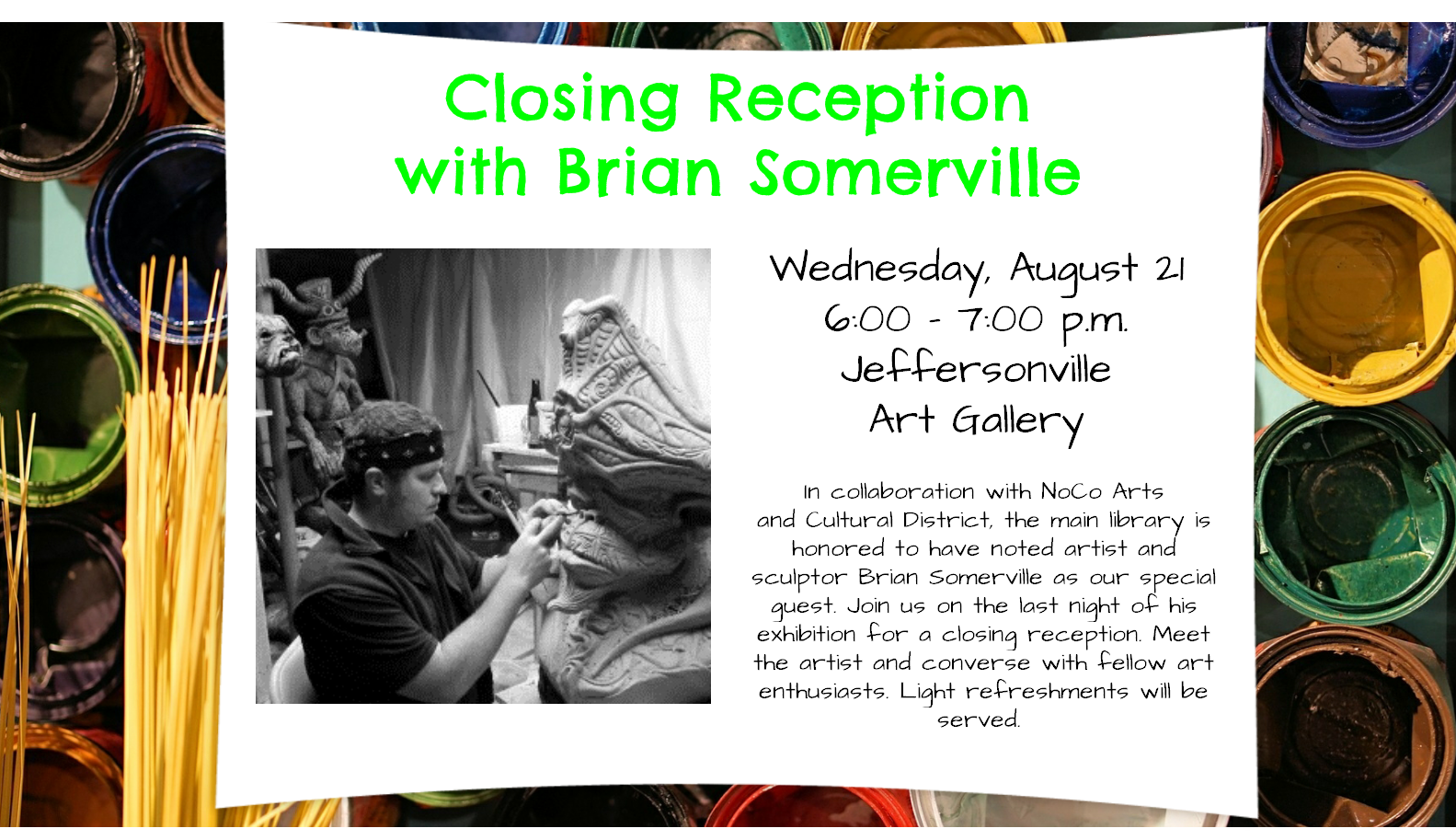 Flyer for Closing Reception for the art exhibit of Brian Somerville, held on August 21st, 2019