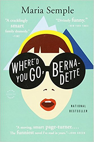 book cover of Where'd You Go, Bernadette by Maria Semple