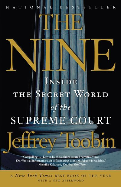 search for copies of The Nine: Inside the Secret World of the Supreme Court by Jeffrey Toobin