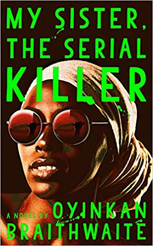 search for copies of My Sister, The Serial Killer by Oyinkan Braithwaite