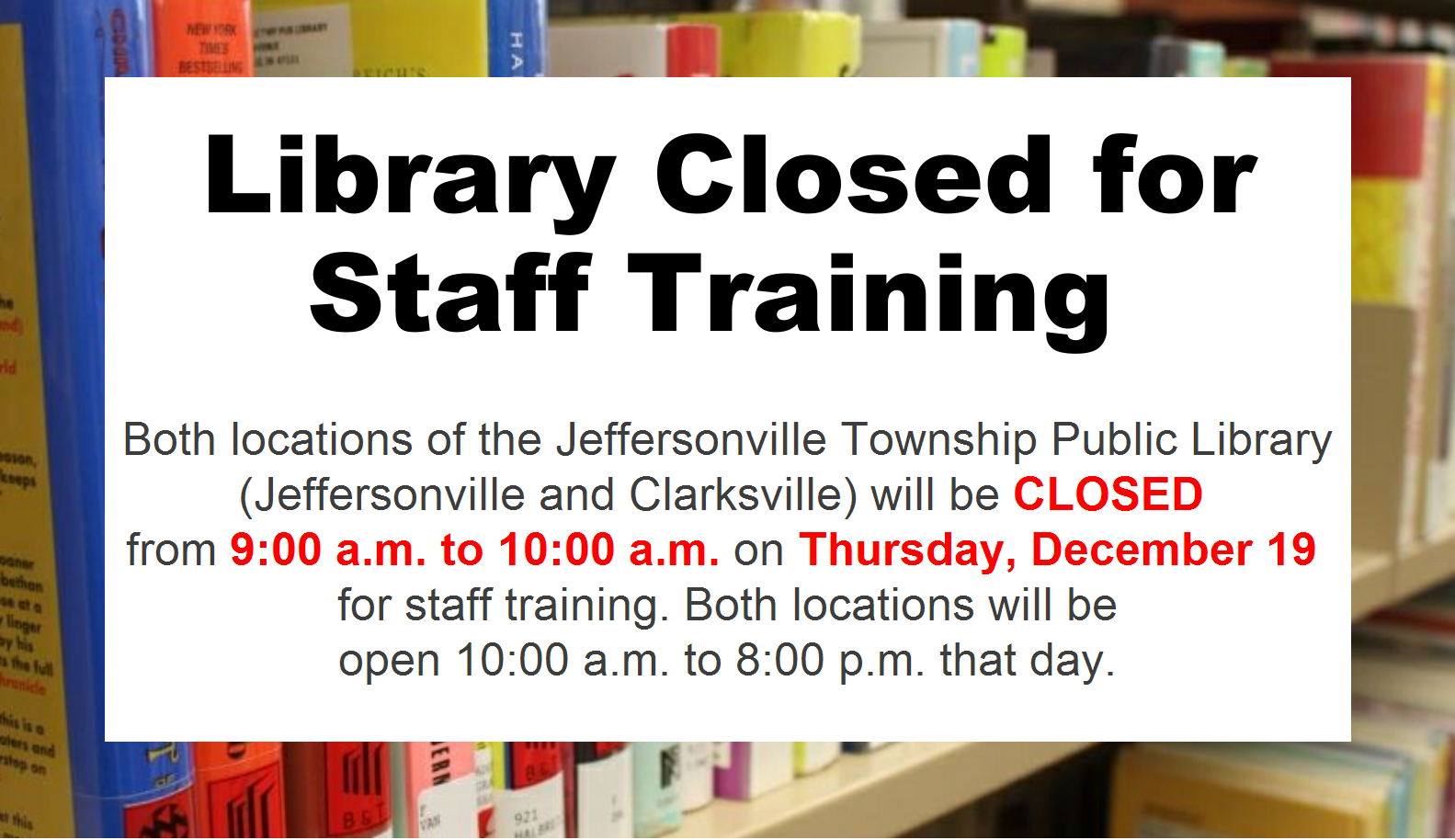 Library closed from 9-10 a.m. on December 19 for staff training