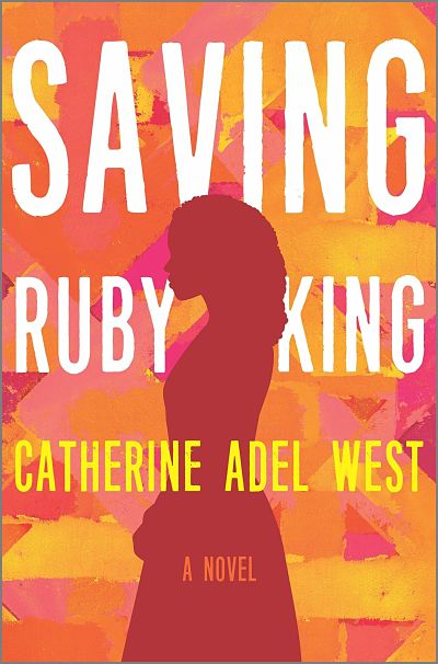 Cover of Saving Ruby King by Catherine Adel West