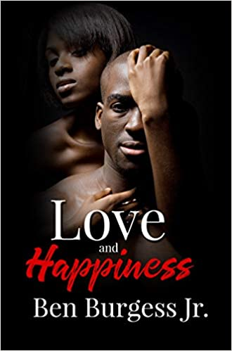 Cover of Love and Happiness by Ben Burgess Jr.