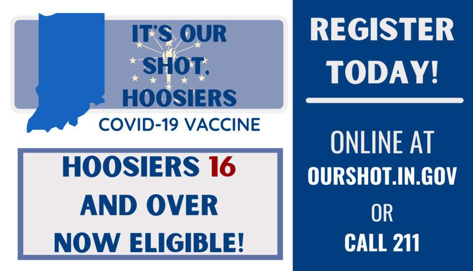 Hoosiers 16 and over are now eligible to get the COVID-19 vaccine